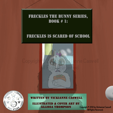 Freckles the Bunny Series, Book # 1: Freckles is Scared of School book cover